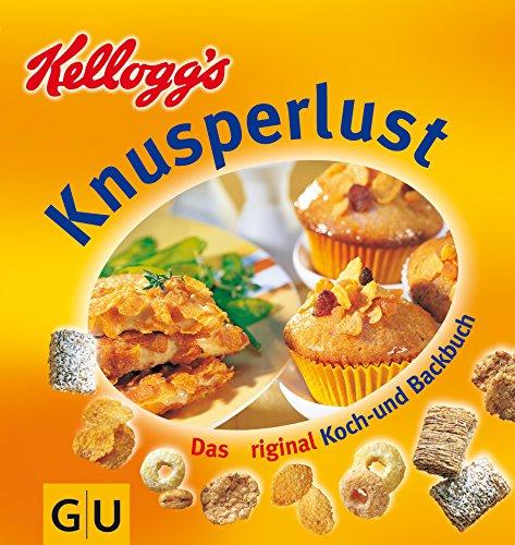 Das original Kellogg\'s-Knusperlust-Koch-und-Backbuch