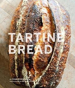 Tartine Bread by [Robertson, Chad]