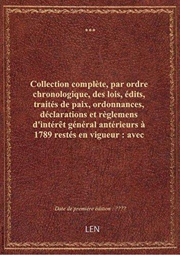 Collection complète, par ordre chronologique, des lois, édits, traités de paix, ordonnances, déclara