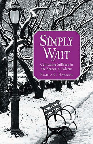 Simply Wait: Cultivating Stillness in the Season of Advent