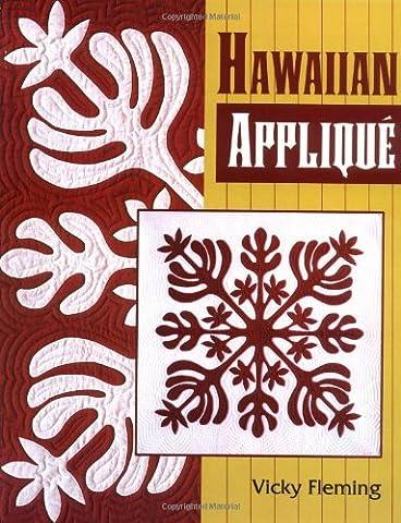 Hawaiian Applique by Vicky Fleming (2004-01-01)