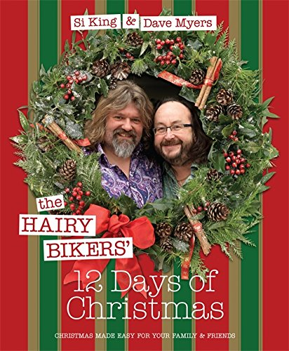 The Hairy Bikers' 12 Days of Christmas: Fabulous Festive Recipes to Feed Your Family and Friends (Hardcover)