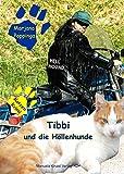 Tibbi und die Höllenhunde: Ein Katzenkrimi