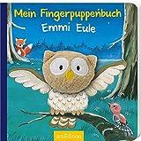 Mein Fingerpuppenbuch - Emmi Eule (Fingerpuppenbücher)
