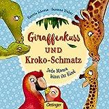 Giraffenkuss und Kroko-Schmatz: Jede Mama küsst ihr Kind