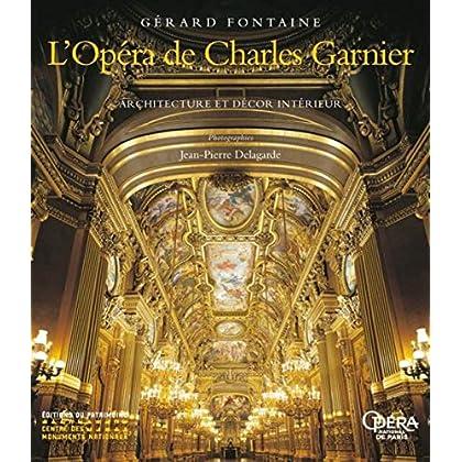 L'Opéra de Charles Garnier. Architecture et décor intérieur