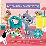 LES ANIMAUX DE COMPAGNIE - NOUVELLE EDITION (COLL. MON PREMIER IMAGIER A ECOUTER)