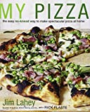 My Pizza: The Easy No-Knead Way to Make Spectacular Pizza at Home by Jim Lahey (11-Apr-2012) Hardcover