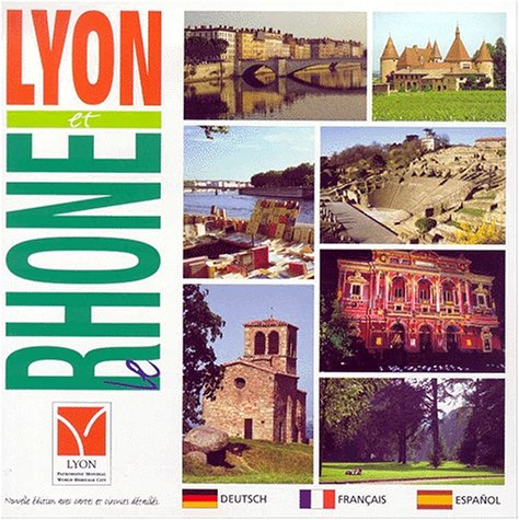 Lyon et le Rhône : Edition trilingue français-allemand-espagnol par Comco