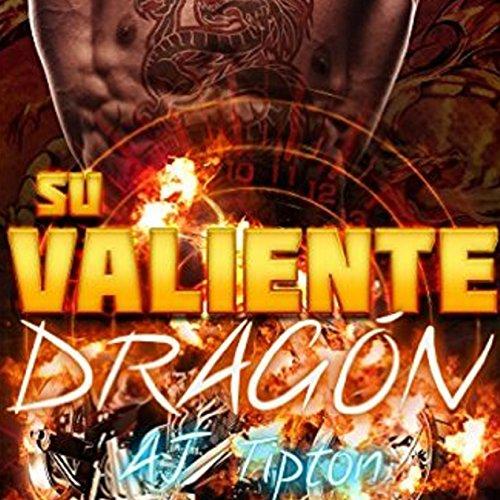 Su Valiente Dragón [His Brave Dragon]: Su Dragón Motociclista [Your Dragon Rider, Book 1] -