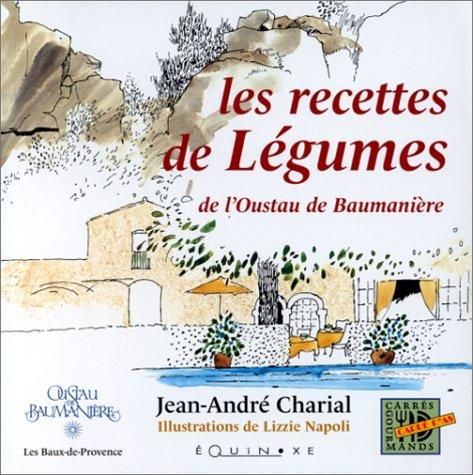 Les recettes de légumes de l'Oustau de Baumanière par Jean-André Charial