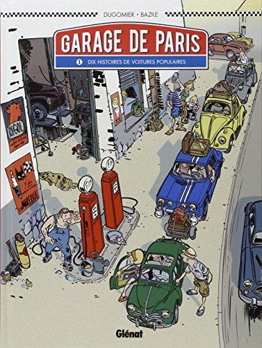 Garage de Paris, Tome 1 : Dix histoires de voitures populaires