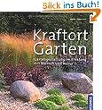 Kraftort Garten: Gartengestaltung im Einklang mit Mensch und Natur