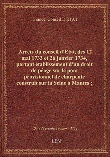 Arrêts du conseil d'Etat, des 12 mai 1733 et 26 janvier 1734, portant établissement d'un droit de pé