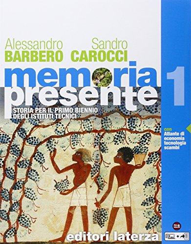 Memoria presente. Con Atlante di economia tecnologia scambi nel mondo. Per gli Ist. tecnici. Con e-book. Con espansione online: 1
