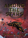 Among The Stars (The Harry Irons Trilogy Book 4)