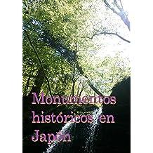 Monumentos históricos en Japón (Spanish Edition)