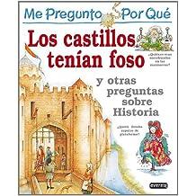 Me pregunto por qué: Los castillos tenían foso y otras preguntas sobre historia
