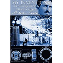 My Inventions - The Autobiography of Nikola Tesla