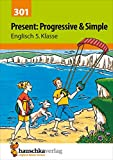 Present: Progressive & Simple. Englisch 5. Klasse