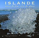 Islande : Terre de feu, rêve de glace