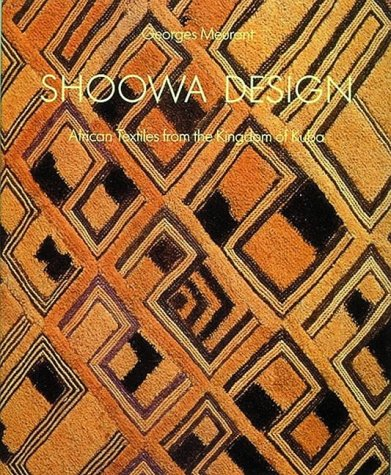 Shoowa Design: African Textiles from the Kingdom of Kuba