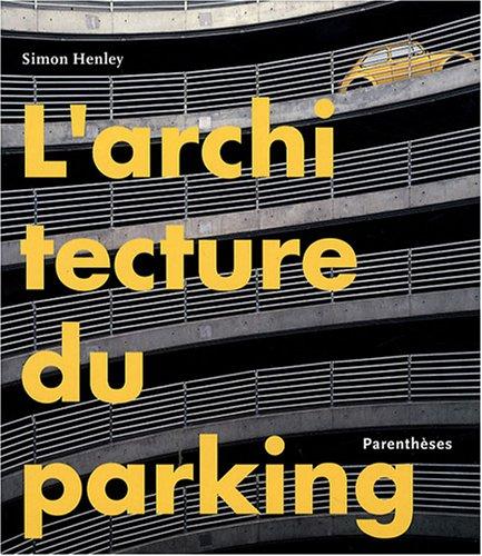 L'architecture du parking