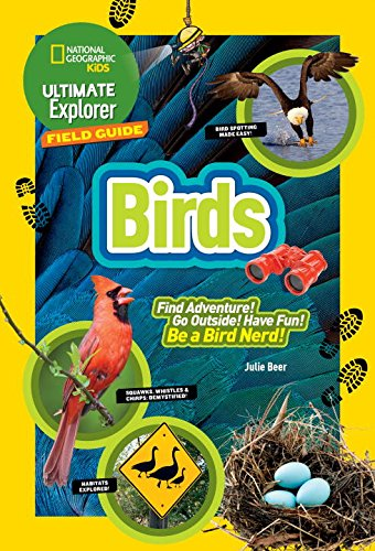 Ultimate Explorer Field Guide: Birds (National Geographic Kids Ultimate Explorers Field Guide)