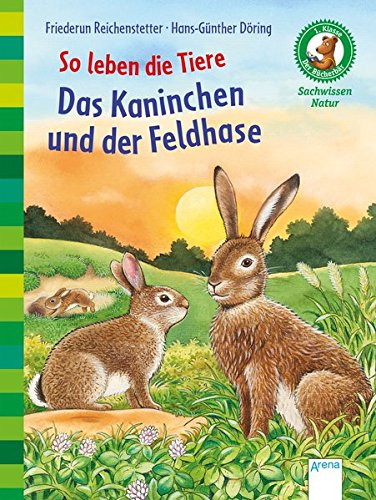 So leben die Tiere. Das Kaninchen und der Feldhase: Der Bücherbär. Sachwissen Natur. 1. Klasse: