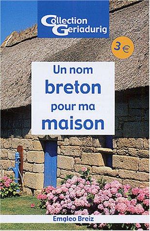 Un nom breton pour ma maison