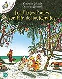 Les P'tites Poules, Tome 14 : Les P'tites Poules sur l'île de Toutégratos