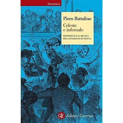 Celeste E Infernale: Beethoven E La Musica Del Congresso Di Vienna