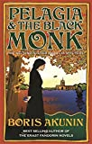 Pelagia And The Black Monk: The Second Sister Pelagia Mystery by Boris Akunin (2007-05-17) - Boris Akunin
