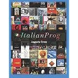 ItalianProg: La guida completa alla musica progressiva italiana degli anni '70