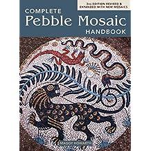 The Complete Pebble Mosaic Handbook