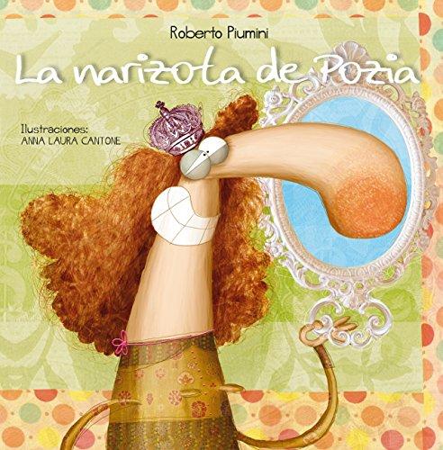 Narizota De Pozia, La (PICARONA) por Anna Laura Cantone