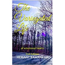 The Variegated Life: of emotional hearts 2nd Edition