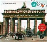Berlin zum Greifen nah: Ein Jahrhundert in 3-D -