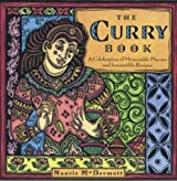 The Curry Book: A Celebration of Memorable Flavors and Irresistible Recipes