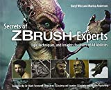 Secrets of Zbrush Experts: Tips, Techniques, and Insights for Users of All Abilities by Daryl Wise (2011-10-28)