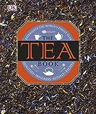 The Tea Book: Experience the World's Finest Teas (Dk)