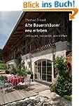 Alte Bauernhäuser neu erleben: Umbaue...