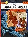 Alix, tome 8 : Le Tombeau étrusque par Martin