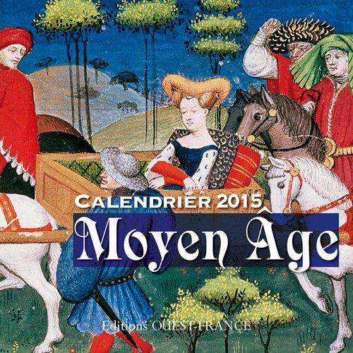 Calendrier 2015 Moyen Age