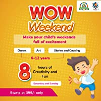 My Playdate Wow Weekends (6 - 12 Years) 8 hours of Creativity and Fun