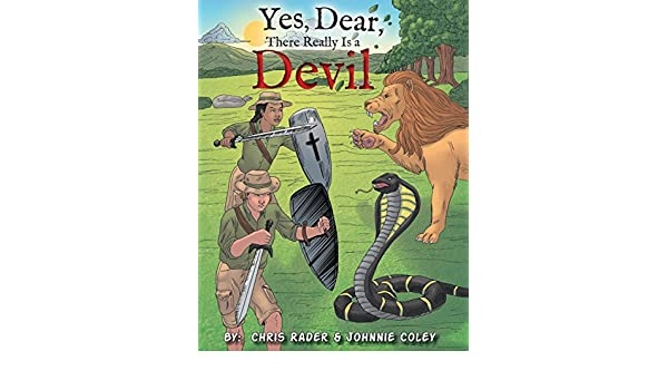 Yes, Dear, There Really Is a Devil