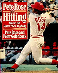 Pete Rose on Hitting: How to Hit Better Than Anybody by Pete Rose (1-Apr-1985) Paperback