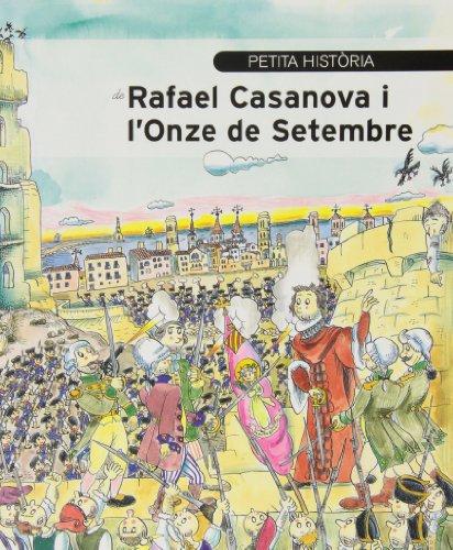 Petita història de Rafael Casanova i l'Onze de Setembre (Petites històries)