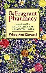 The Fragrant Pharmacy by VALERIE ANN WORWOOD (1992-08-01)