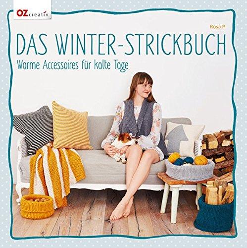 Das Winter-Strickbuch: Warme Accessoires für kalte Tage (Stricken Winter)